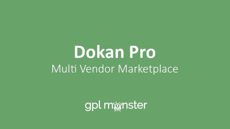 Dokan Pro- Multi Vendor Marketplace Plugin v3.2.2 Business Version