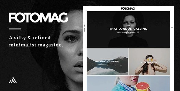 Fotomag - A Silky Minimalist Blogging Magazine WordPress Theme